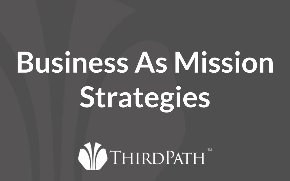 Business as Mission Strategies