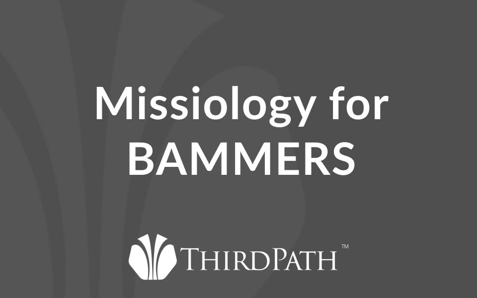 Missiology for BAMMERS